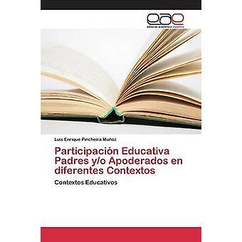 Participacin Educativa Padres yo Apoderados en diferentes Contextos by Pincheira Muoz Luis Enrique