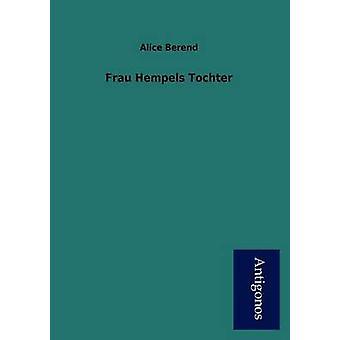 Frau Hempels Tochter by Berend & Alice