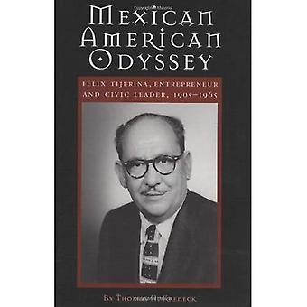 Mexican American Odyssey: Felix Tijerina, Entrepreneur and Civic Leader, 1905-1965