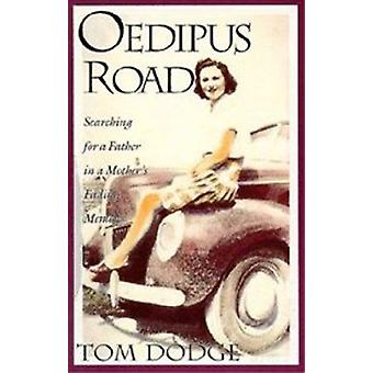 Oedipus Road by T Dodge - 9780875651538 Book