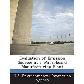 Evaluation of Emission Sources at a Waferboard Manufacturing Plant by
