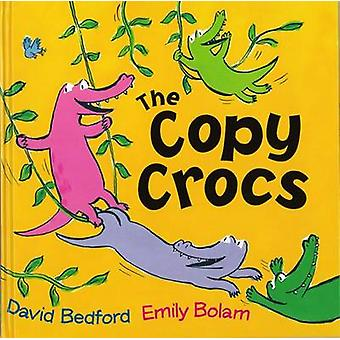 The Copy Crocs by David Bedford - Emily Bolam - 9781561458851 Book