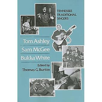 Tom Ashley - Sam McGee - Bukka White - Tennessee Traditional Singers b