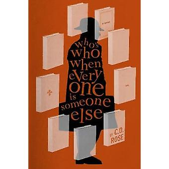 Who's Who When Everyone Is Someone Else by C. D. Rose - 9781612197135