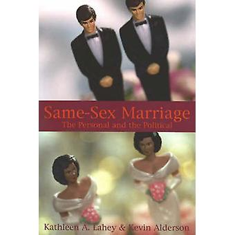 Same-Sex Marriage - The Personal and the Political by Kathleen A. Lahe