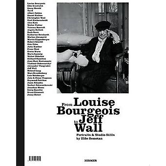 From Louise Bourgeois to Jeff Wall - Portraits & Studio Stills by Elfi