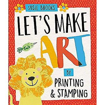 Let's Make Art: By Printing and Stamping (Let's Make Art)