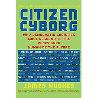 Cittadino Cyborg: Perché le società democratiche devono rispondere all'uomo ridisegnato del futuro