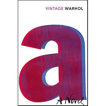 A A Novel by Andy Warhol