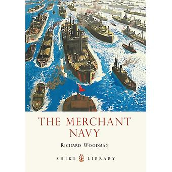 The Merchant Navy (Shire Library) (Paperback) by Woodman Richard