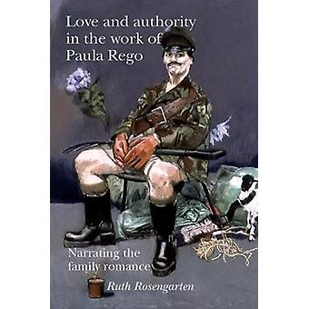 Love and Authority in the Work of Paula Rego by Ruth Rosengarten