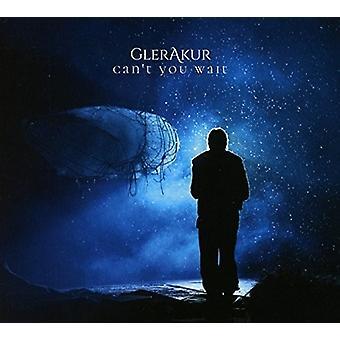 Glerakur - Cant You Wait [CD] USA import