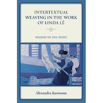 Intertextual Weaving in the Work of Linda Le by Alexandra Kurmann