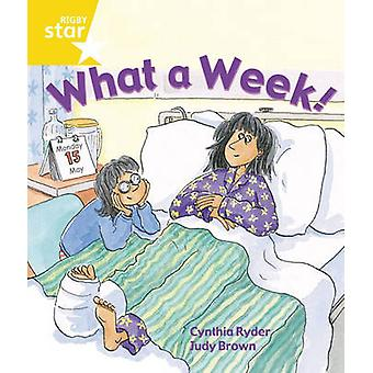 Rigby Star Guided 1 Yellow Level  What a Week Pupil Book single by Cynthia Rider