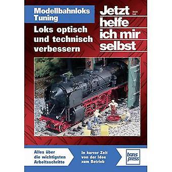 Modellbahnloks Tuning - lurte optisch und technisch verbessern Transpress 978-3-613-71383