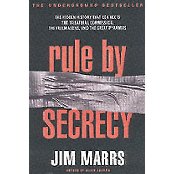 Rule by Secrecy - The Hidden History That Connects the Trilateral Comm