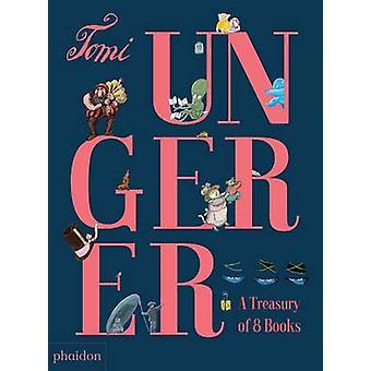 Tomi Ungerer - un trésor de 8 livres par Tomi Ungerer - Meagan Bennett