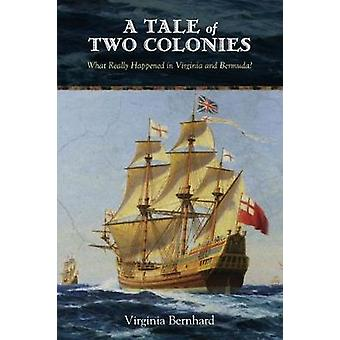 A Tale of Two Colonies - What Really Happened in Virginia and Bermuda?