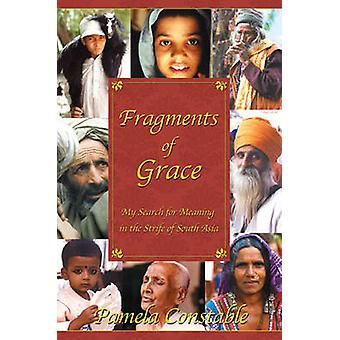 Fragments of Grace - My Search for Meaning in the Strife of South Asia