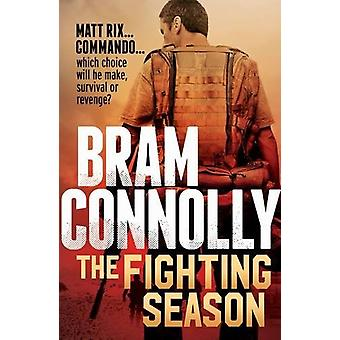 The Fighting Season by Bram Connolly - 9781760290382 Book