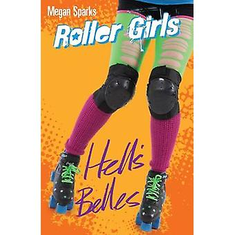 Hell's Belles by Megan Sparks - 9781782020332 Book