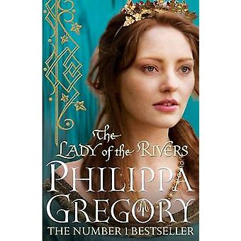 The Lady of the Rivers by Philippa Gregory - 9781847394668 Book