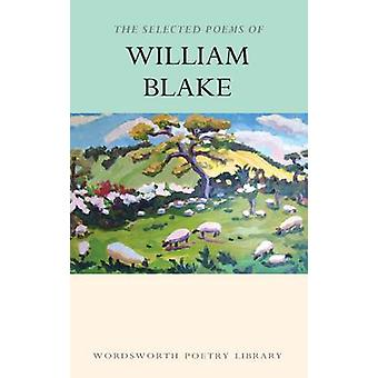 The Selected Poems of William Blake (New edition) by William Blake -
