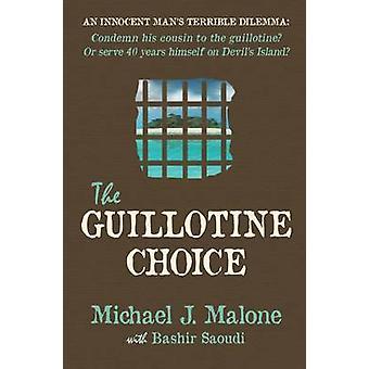 The Guillotine Choice by Michael J. Malone - Bashir Saoudi - 97819086