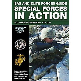 Special Forces in Action - Elite Forces Operations 1991-2011 by Alexan