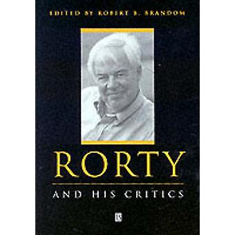 Rorty and His Critics by Robert Brandom - 9780631209829 Book