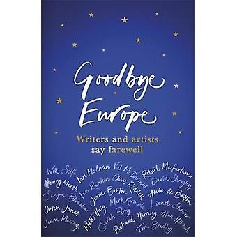Żegnaj Europy - pisarzy i artystów powiedzieć Żegnaj - 9781409177548 książki