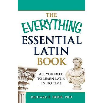 The Everything Essential Latin Book - All You Need to Learn Latin in N