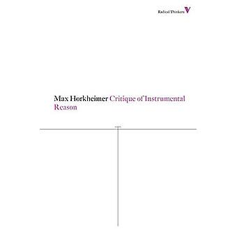 Critique of Instrumental Reason by Max Horkheimer - 9781781680230 Book
