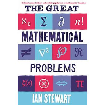 The Great Mathematical Problems - Marvels and Mysteries of Mathematics