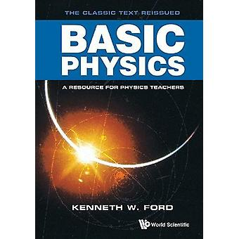 Basic Physics by Kenneth W. Ford - 9789813208018 Book