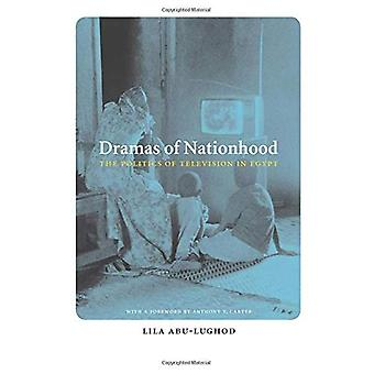 Dramas of Nationhood: The Politics of Television in Egypt (Lewis Henry Morgan Lectures)