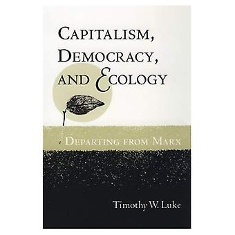 Capitalism, Democracy, and Ecology: Departing from Marx