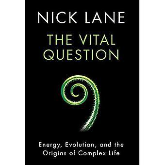 Die entscheidende Frage - Energie, die Entwicklung und die Ursprünge des Komplexes Leben