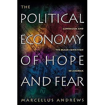 Die politische Ökonomie der Hoffnung und Angst: Kapitalismus und die schwarzen in Amerika