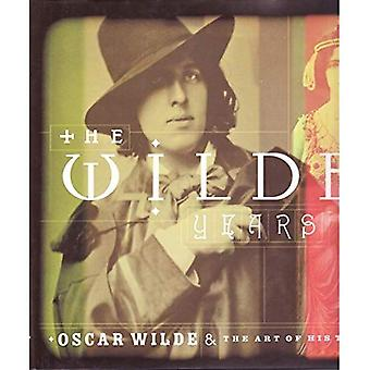 The Wilde Years: Oscar Wilde and His Times