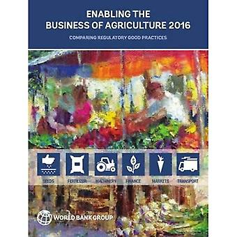 Enabling the Business of Agriculture 2016: Comparing Regulatory Good Practices