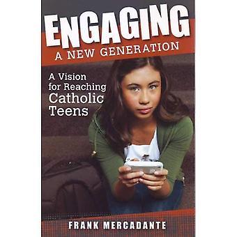 Anlita en ny Generation: en Vision för att nå katolska Teens