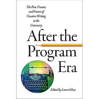 Efter programmet Era: det förflutna, nuvarande och framtida i kreativt skrivande vid universitetet (den nya amerikanska canonen...
