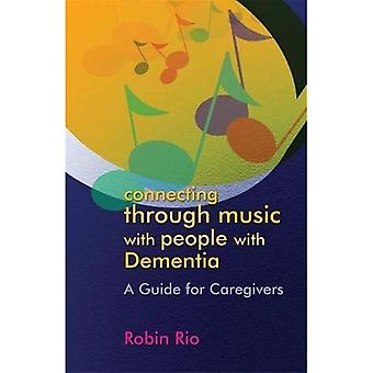 Anschlussflüge von Musik mit Menschen mit Demenz: ein Leitfaden für Pflegekräfte
