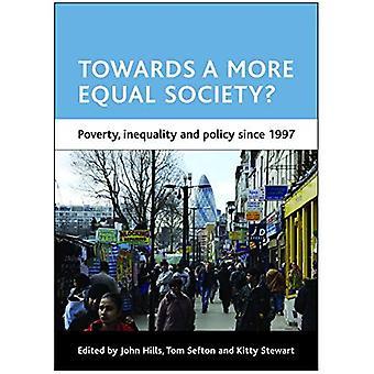 Hin zu einer gerechteren Gesellschaft?: Armut, Ungleichheit und Politik seit 1997 (Fallstudien auf Armut, Ort & Politik)