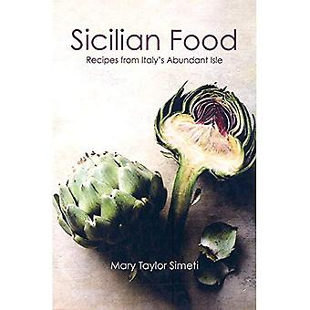 Sicilian Food: Recipes from Italy's Abundant Isle