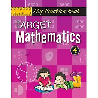 Target Mathematics 4 (My Practice Book Series)