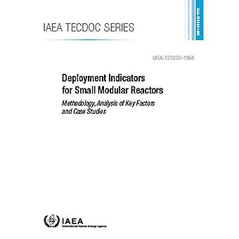 Deployment Indicators for Small Modular Reactors: Methodology, Analysis of Key Factors and Case Studies (IAEA TECDOC)