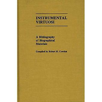 Virtuosi instrumental A bibliografia dos materiais biográficos por Cowden & Robert H.