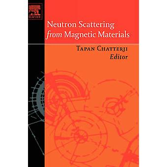 Neutron Scattering from Magnetic Materials by Chatterji & Tapan